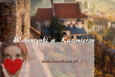 Walentynki 2020 w KWASKOWA.PL w Kazimierzu Dolnym !!!